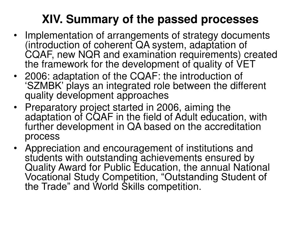 XIV. Summary of the passed processes