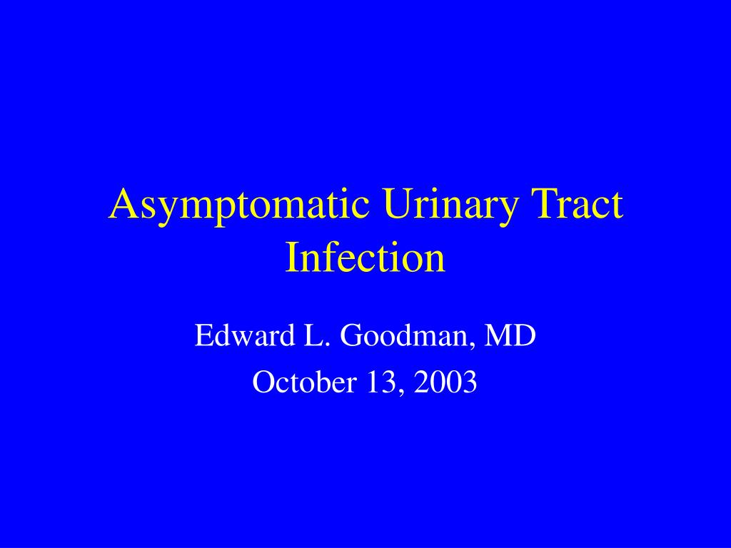 asymptomatic urinary tract infection l.