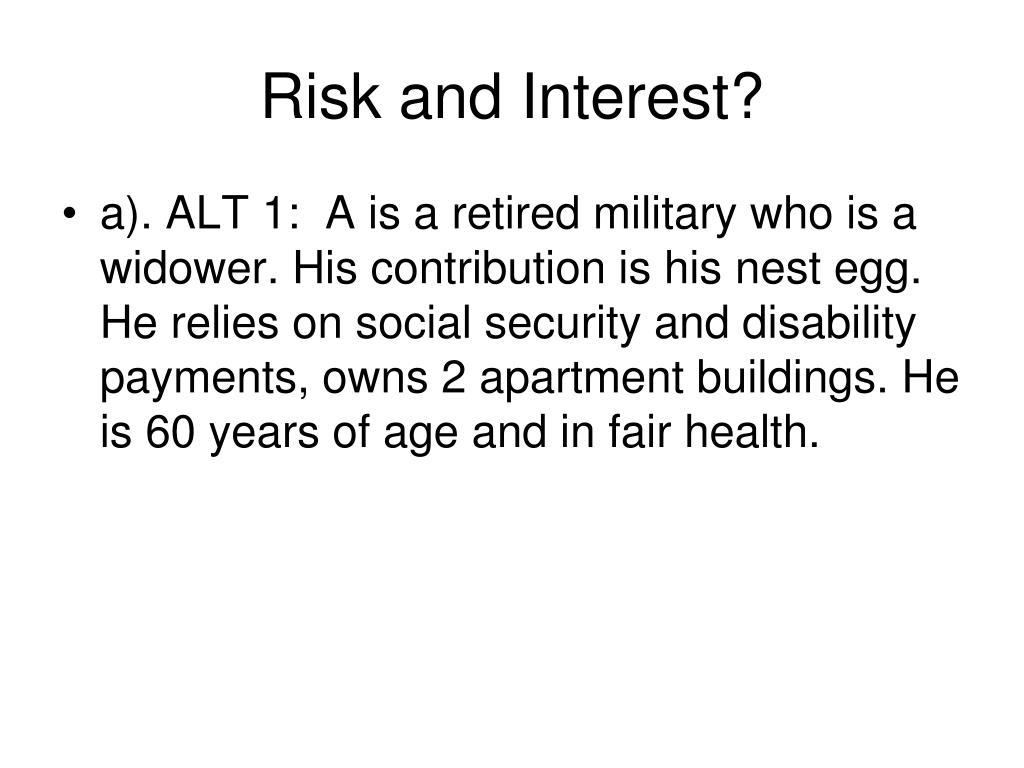 Risk and Interest?