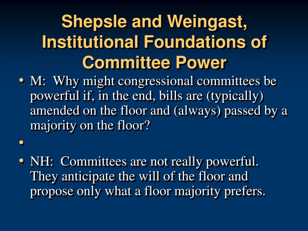 Shepsle and Weingast, Institutional Foundations of Committee Power