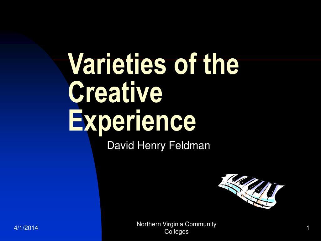 Varieties of the Creative Experience