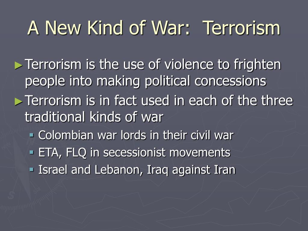A New Kind of War:  Terrorism