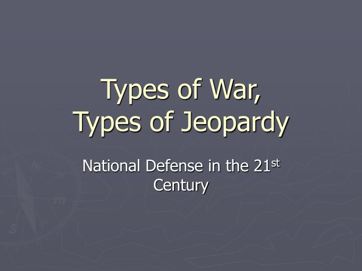 Types of war types of jeopardy