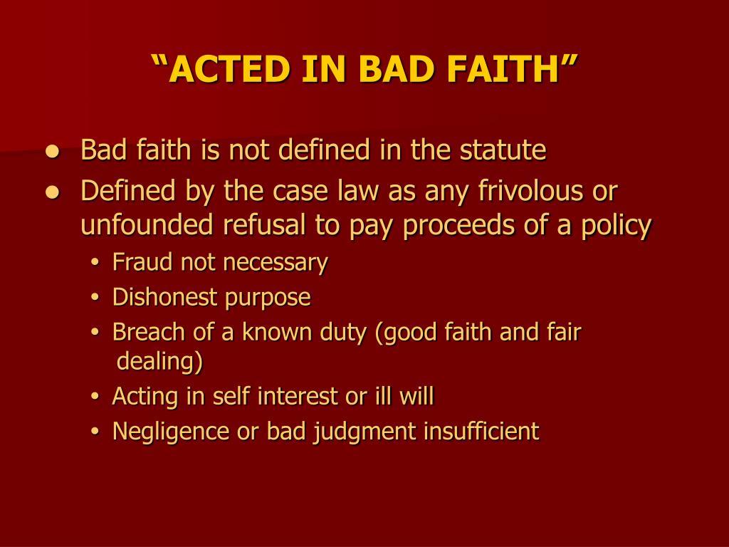 """""""ACTED IN BAD FAITH"""""""