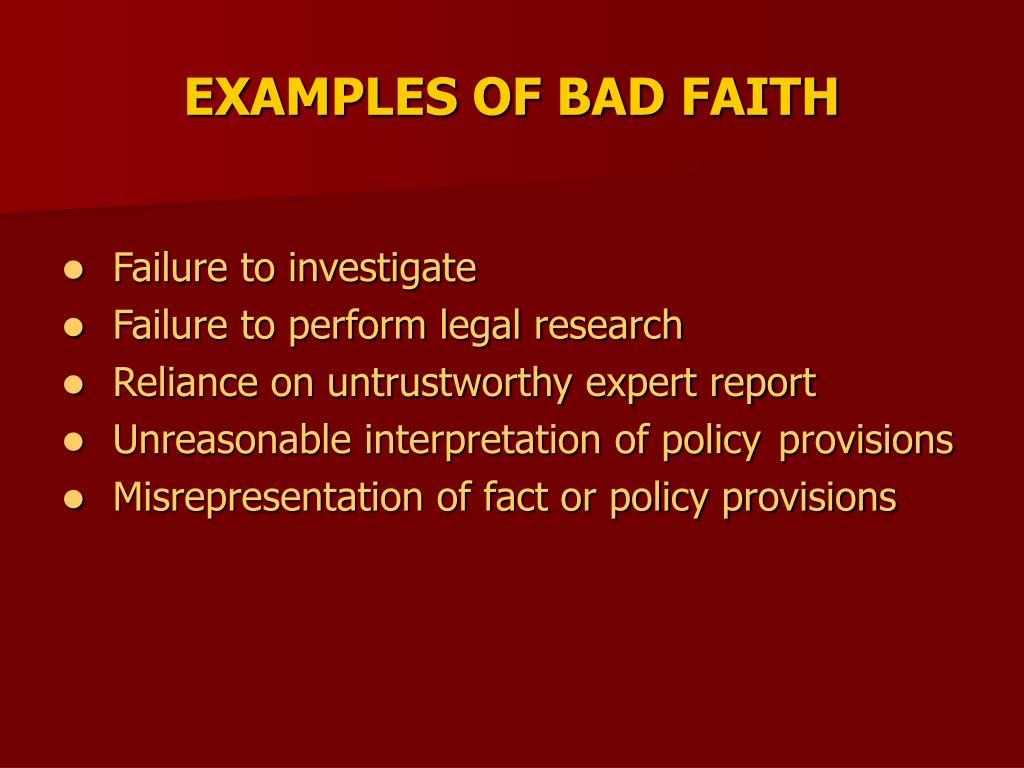 EXAMPLES OF BAD FAITH