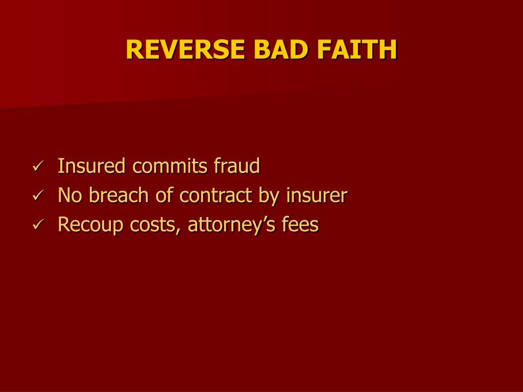 REVERSE BAD FAITH