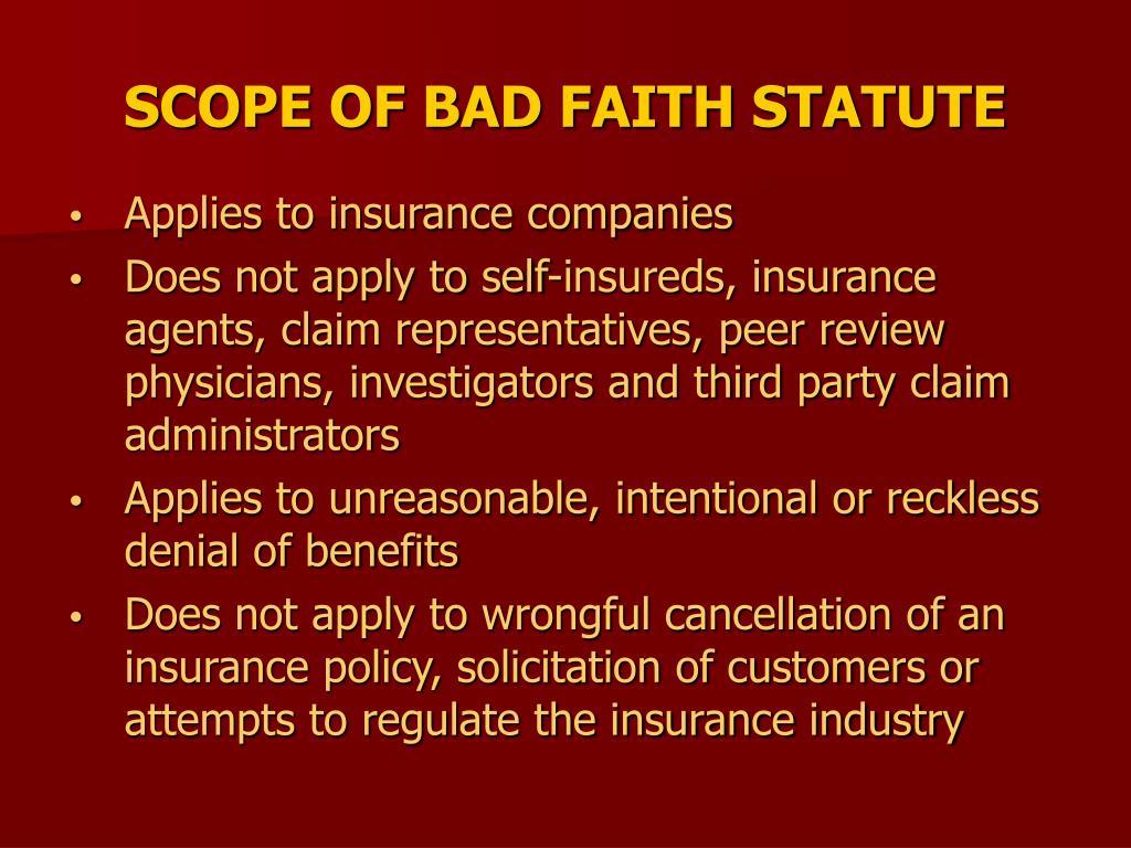 SCOPE OF BAD FAITH STATUTE