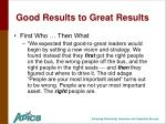good results to great results