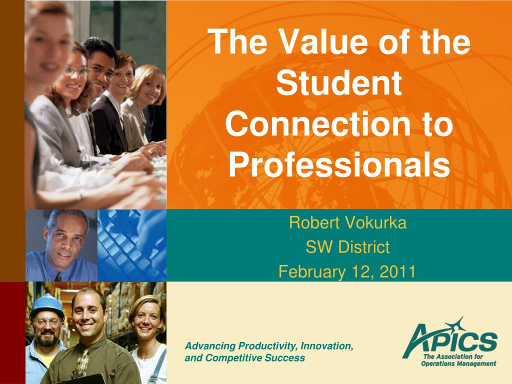 the value of the student connection to professionals l.