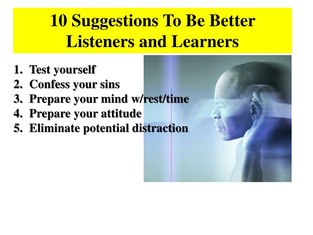 10 Suggestions To Be Better Listeners and Learners