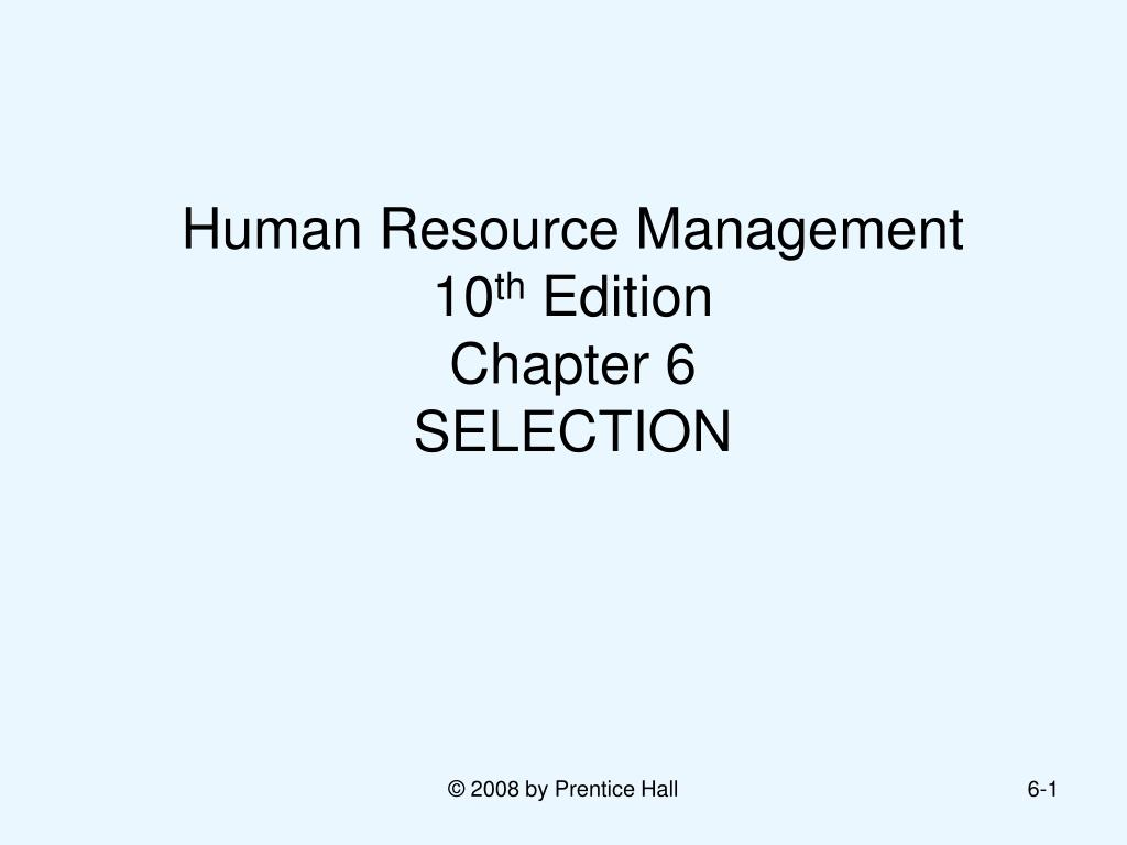 human resource management 10 th edition chapter 6 selection l.