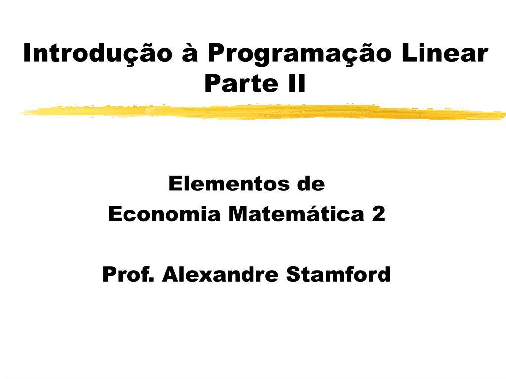 introdu o programa o linear parte ii l.