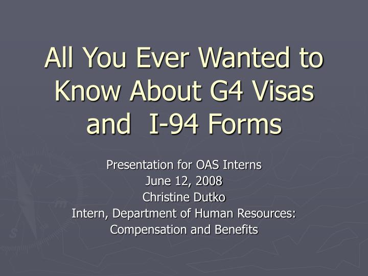 All you ever wanted to know about g4 visas and i 94 forms