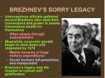 brezhnev s sorry legacy