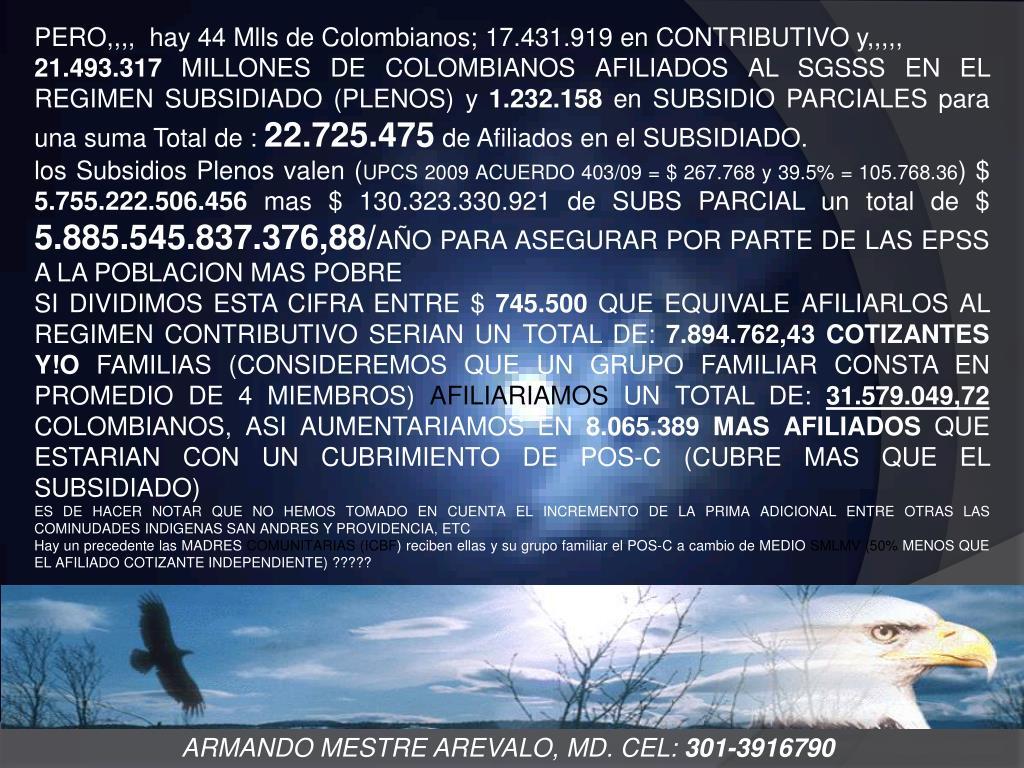 PERO,,,,  hay 44 Mlls de Colombianos;