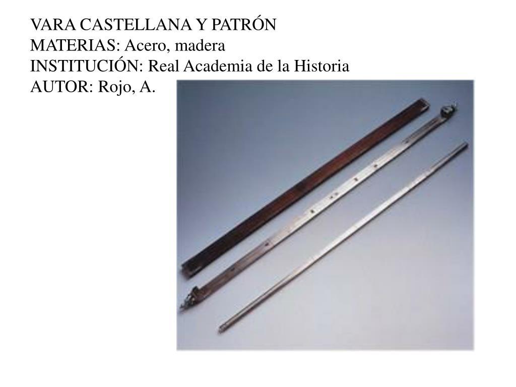 VARA CASTELLANA Y PATRÓN