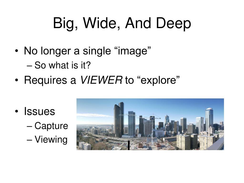 Big, Wide, And Deep