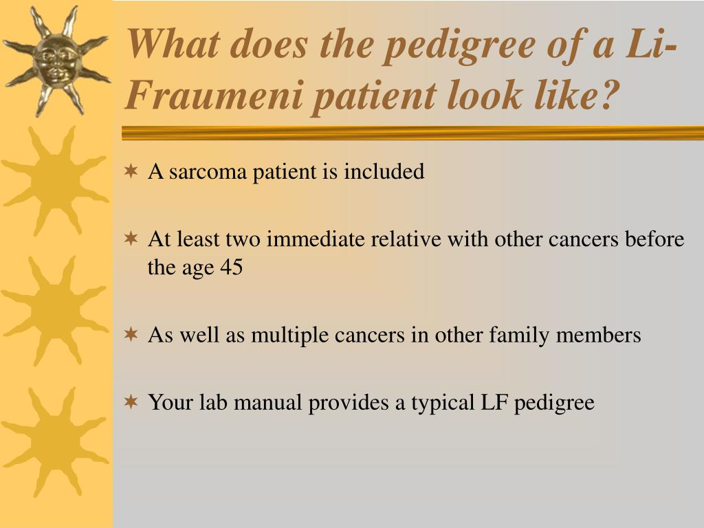 What does the pedigree of a Li-Fraumeni patient look like?