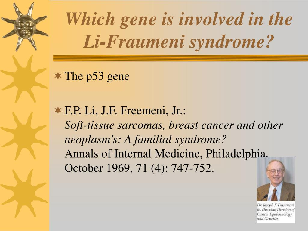 Which gene is involved in the Li-Fraumeni syndrome?