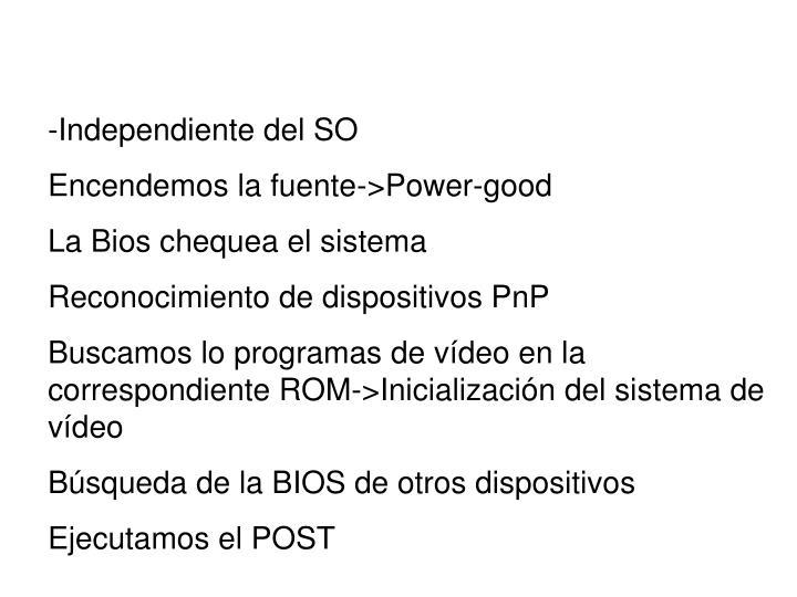 -Independiente del SO