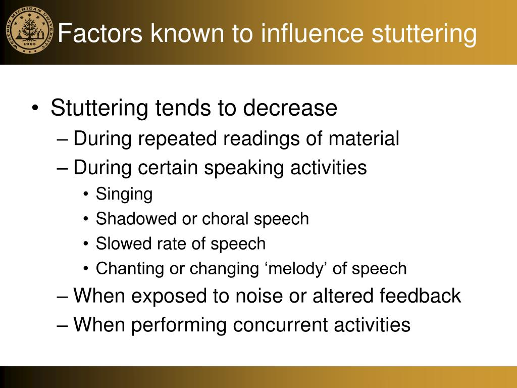 Factors known to influence stuttering