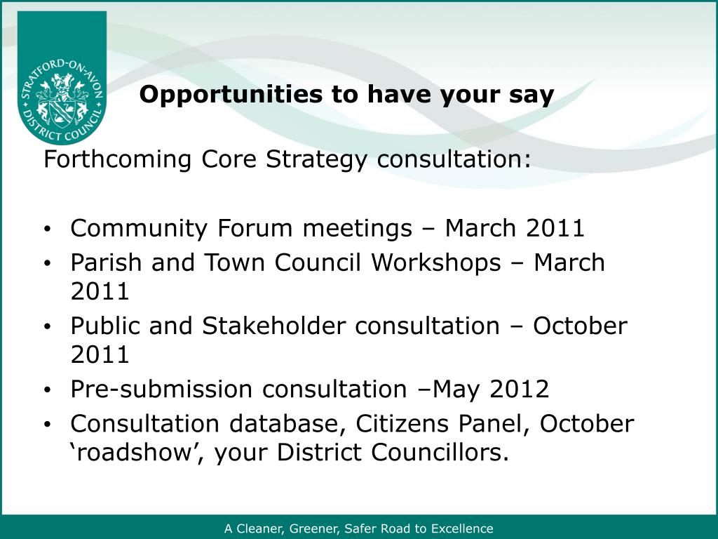 Opportunities to have your say