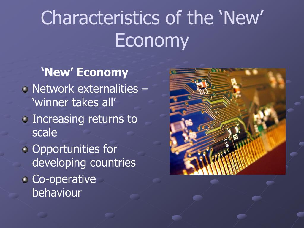 Characteristics of the 'New' Economy
