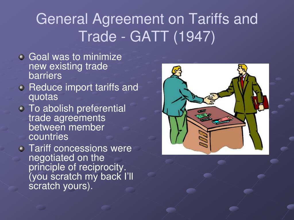 General Agreement on Tariffs and Trade - GATT (1947)
