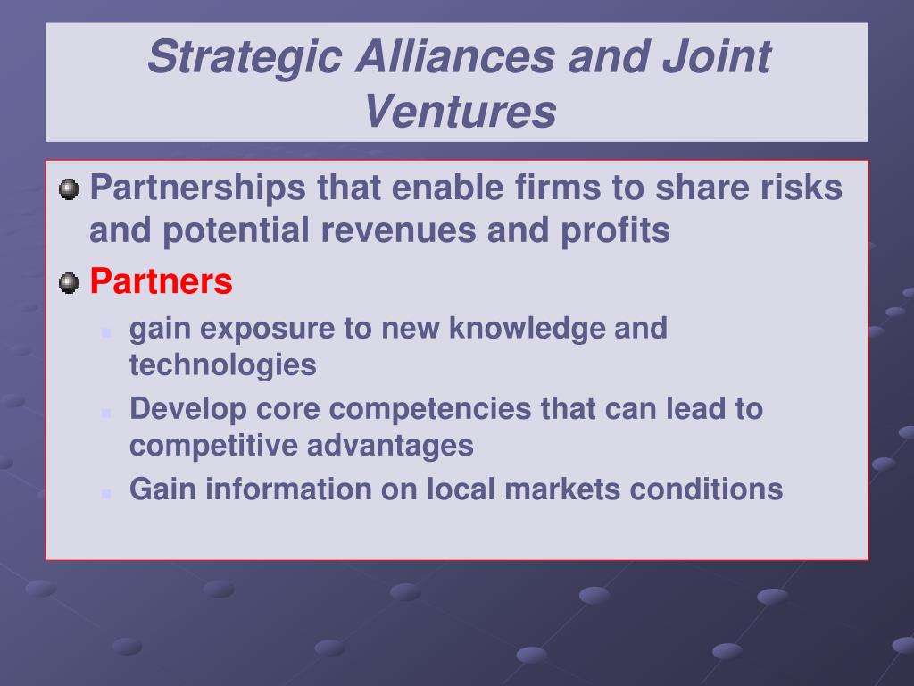 Strategic Alliances and Joint Ventures