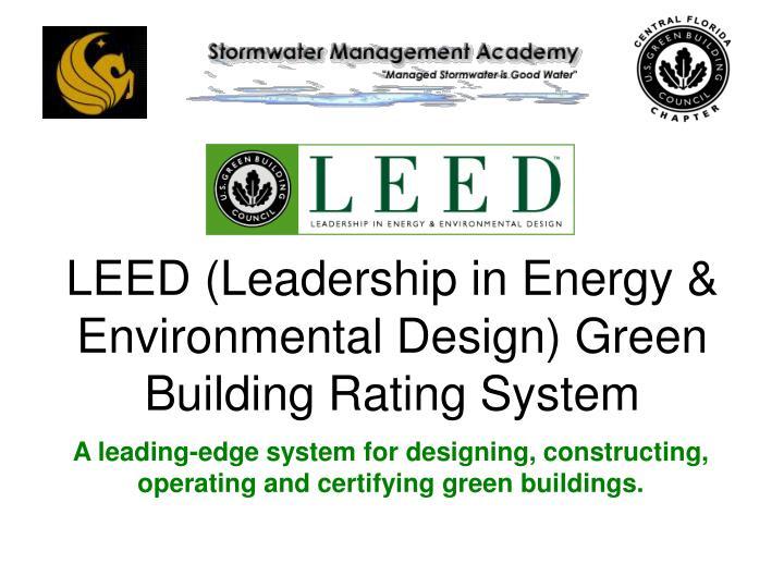 LEED (Leadership in Energy & Environmental Design) Green Building Rating System