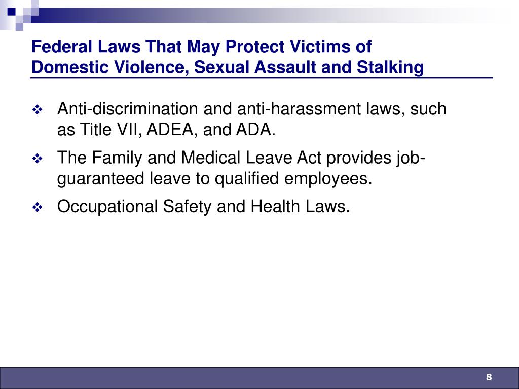 Federal Laws That May Protect Victims of Domestic Violence, Sexual Assault and Stalking