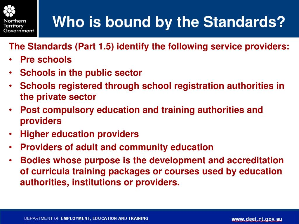 Who is bound by the Standards?