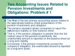 two accounting issues related to pension investments and obligations problem 1