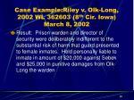 case example riley v olk long 2002 wl 362603 8 th cir iowa march 8 200220
