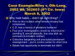 case example riley v olk long 2002 wl 362603 8 th cir iowa march 8 200222