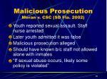 malicious prosecution moran v csc sd fla 2002
