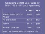 calculating benefit cost ratios for ees ltess sfy 2000 applicants