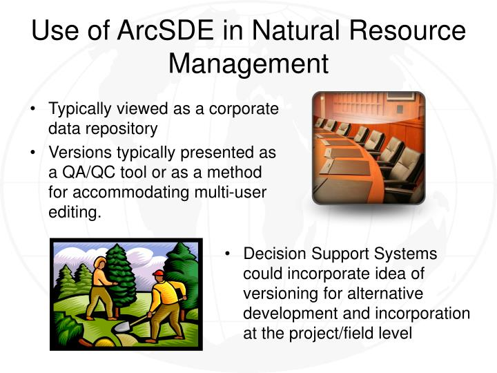 Use of arcsde in natural resource management