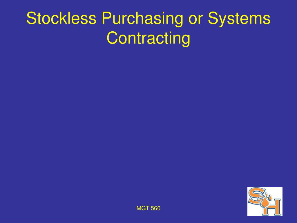 Stockless Purchasing or Systems Contracting