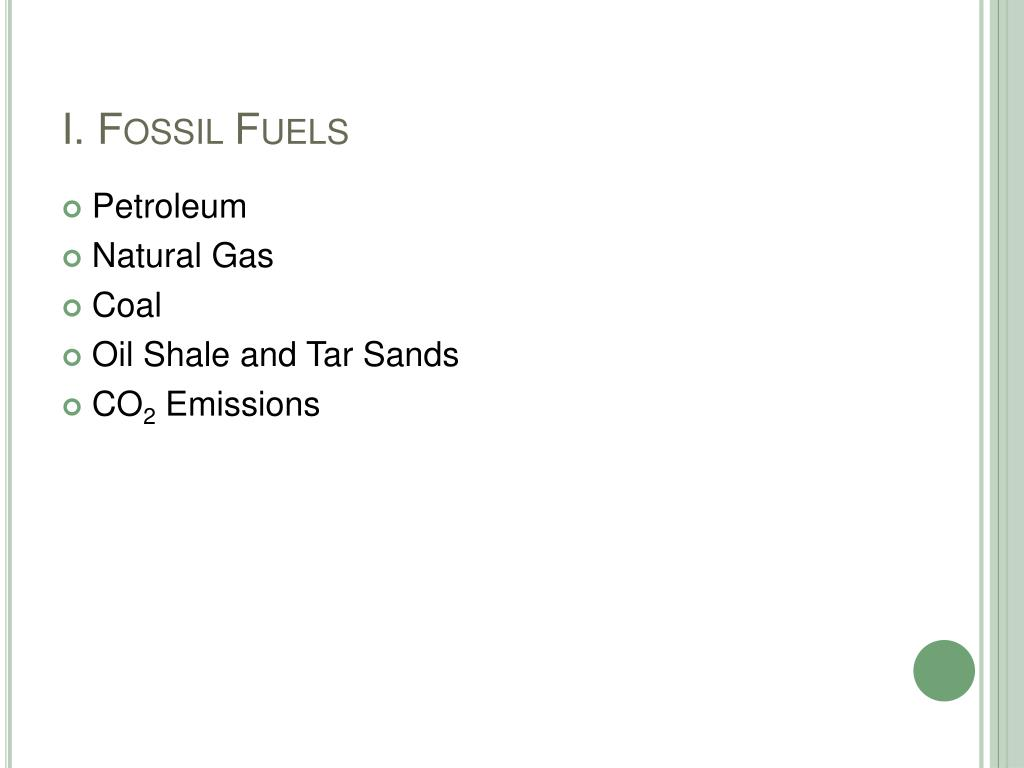 I. Fossil Fuels