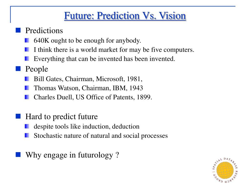 Future: Prediction Vs. Vision