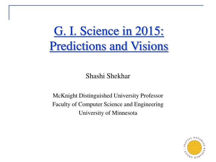 G i science in 2015 predictions and visions