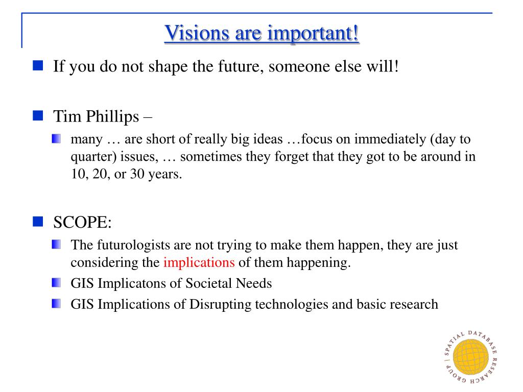 Visions are important!