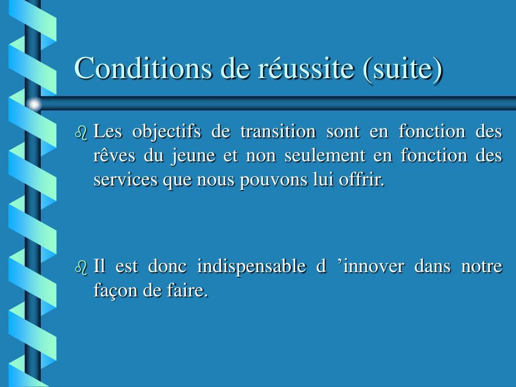 Conditions de réussite (suite)