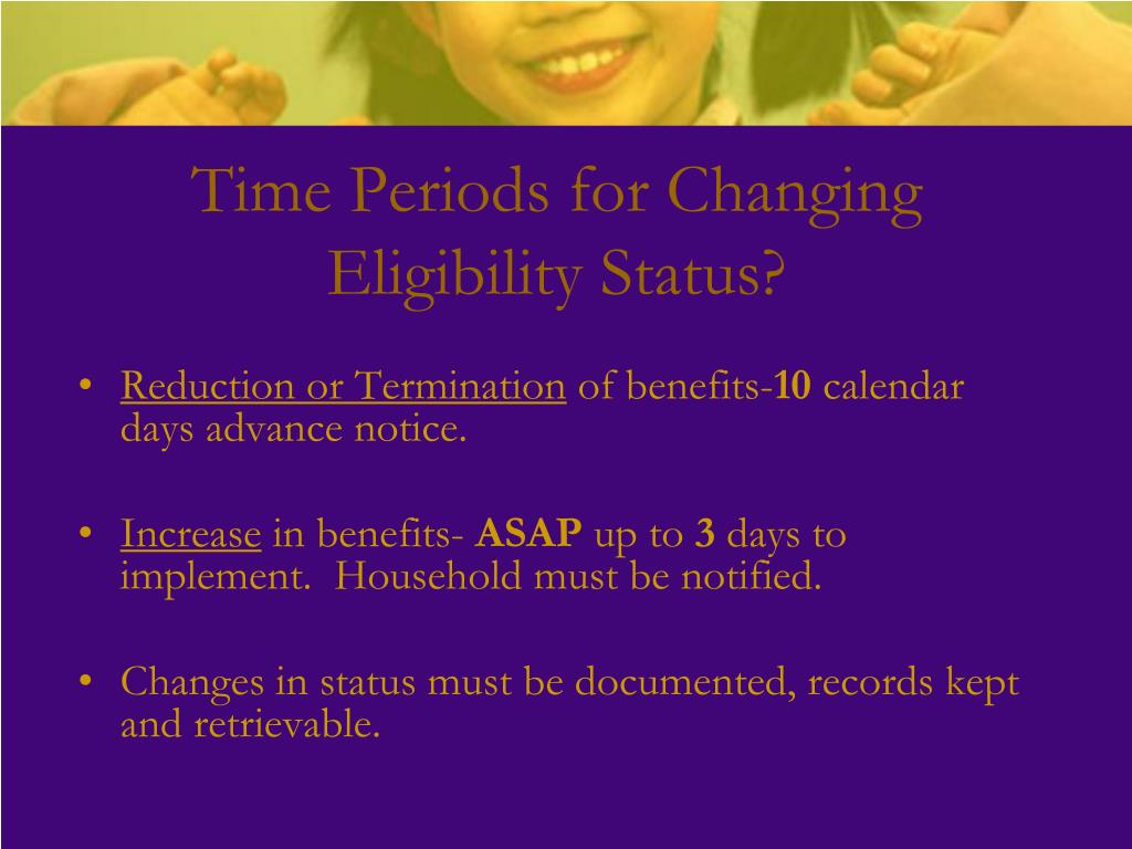 Time Periods for Changing Eligibility Status?