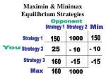 maximin minimax equilibrium strategies