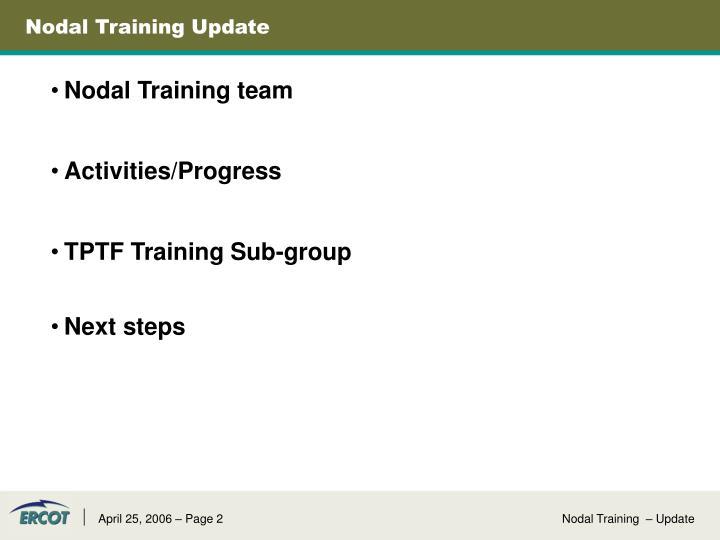 Nodal training update