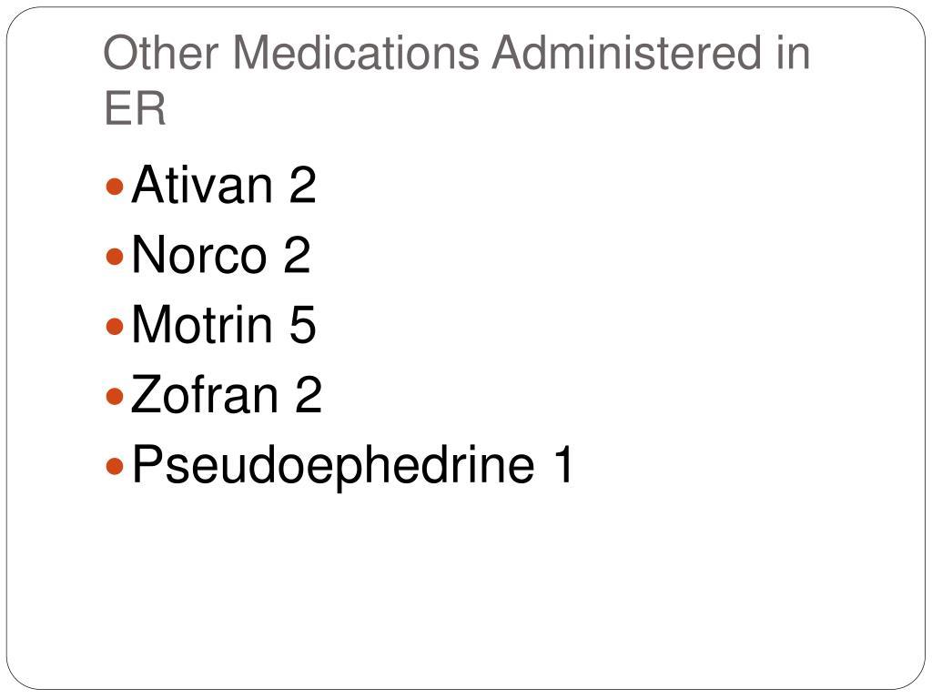 Other Medications Administered in ER