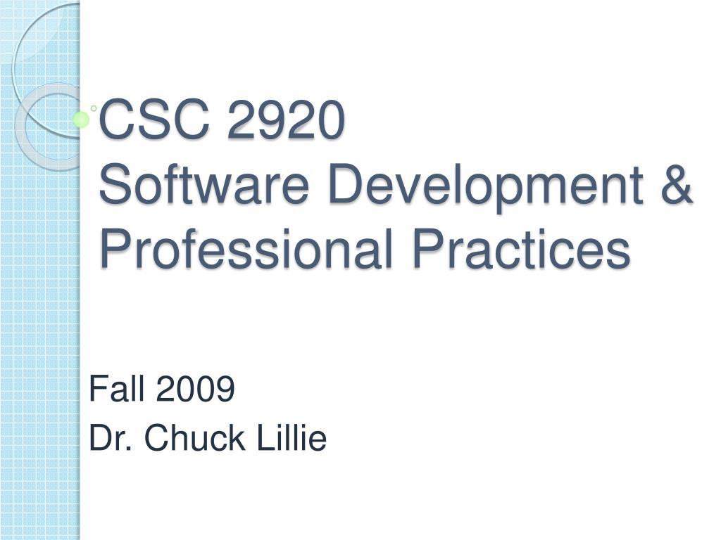 csc 2920 software development professional practices l.