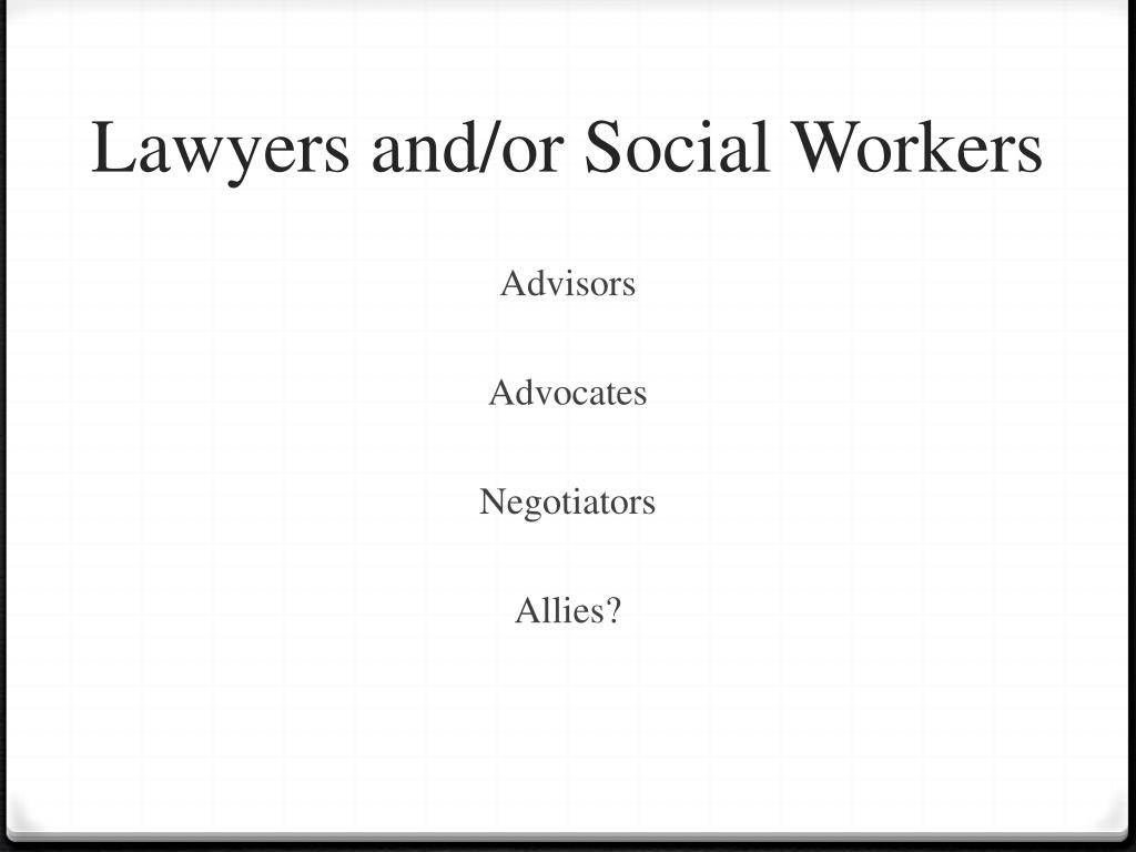 Lawyers and/or Social Workers